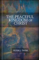 The Peaceful Kingdom of Christ
