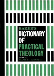Baker's Dictionary of Practical Theology