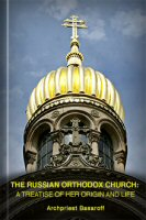 The Russian Orthodox Church: A Treatise of Her Origin and Life