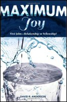 Maximum Joy: 1 John—Relationship or Fellowship?