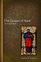 The Gospel of Mark: An Exposition