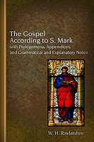 The Gospel According to S. Mark with Prolegomena, Appendices, and Grammatical and Explanatory Notes