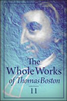 The Whole Works of Thomas Boston, Vol. 11: Discourses on Prayer