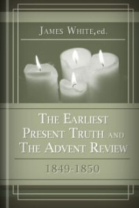 The Earliest Present Truth and Advent Review