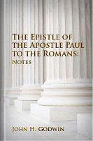 The Epistle of the Apostle Paul to Romans: Notes