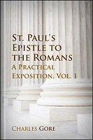St. Paul's Epistle to the Romans: A Practical Exposition, vol. 1