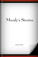 Moody's Stories: Being a Second Volume of Anecdotes, Incidents and Illustrations