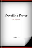 Prevailing Prayer: What Hinders It