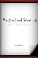 Weighed and Wanting: Addresses on the Ten Commandments