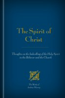 The Spirit of Christ: Thoughts on the Indwelling of the Holy Spirit in the Believer and the Church