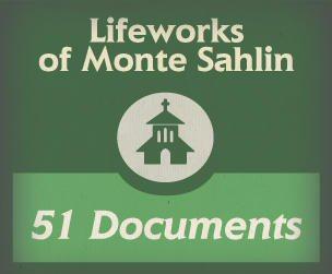 Lifeworks of Monte Sahlin, Part 1 (51 docs.)