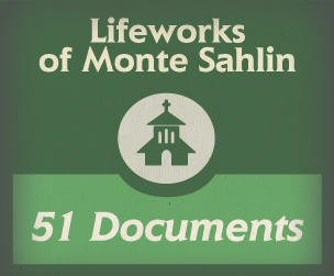 Lifeworks of Monte Sahlin, Part 1 (51 docs.)