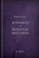 History of the Bohemian and Moravian Brethren