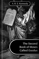 The Second Book of Moses Called Exodus