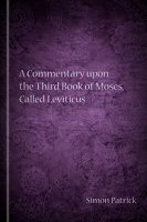 A Commentary upon the Third Book of Moses, Called Leviticus