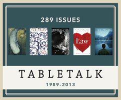 Tabletalk Magazine (Feb. 1989–Feb. 2013) (289 issues)