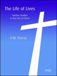 The Life of Lives: Further Studies in the Life of Christ