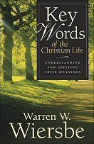 Key Words of the Christian Life: Understanding and Applying Their Meanings
