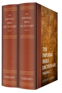 The Imperial Bible Dictionary (2 vols.)