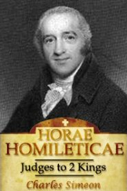 Horae Homileticae, Volume 3: Judges to 2 Kings