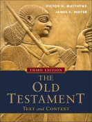 The Old Testament: Text and Context, 3rd ed.