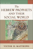 Hebrew Prophets and Their Social World: An Introduction, 2nd ed.
