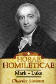 Horae Homileticae, Volume 12: Mark to Luke XVI