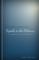 The Apostolical Authority of the Epistle to the Hebrews