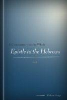 A Commentary on the Whole Epistle to the Hebrews, vol. 1