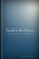 A Commentary on the Epistle to the Hebrews, vol. 1