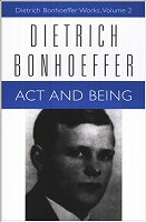 Dietrich Bonhoeffer Works, vol. 2: Act and Being: Transcendental Philosophy and Ontology in Systematic Theology