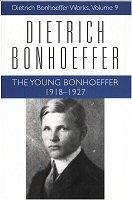 Dietrich Bonhoeffer Works, vol. 9: The Young Bonhoeffer: 1918–1927
