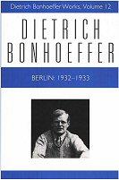 Dietrich Bonhoeffer Works, vol. 12: Berlin: 1932–1933