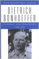 Dietrich Bonhoeffer Works, vol. 16: Conspiracy and Imprisonment: 1940–1945