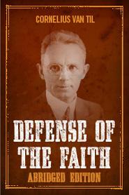 The Defense of the Faith, Abridged Edition