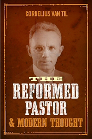 The Reformed Pastor and Modern Thought