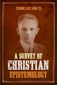 A Survey of Christian Epistemology