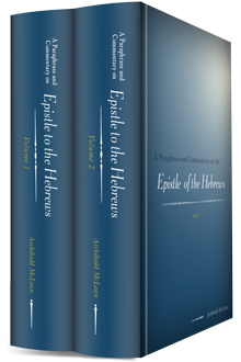 A Paraphrase and Commentary on the Epistle to the Hebrews (2 vols.)