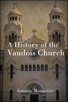 A History of the Vaudois Church from Its Origin, and of the Vaudois of Piedmont to the Present Day