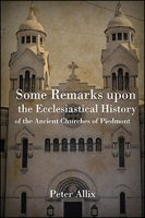 Some Remarks upon the Ecclesiastical History of the Ancient Churches of Piedmont
