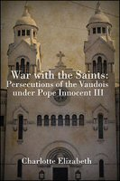 War with the Saints: Persecutions of the Vaudois under Pope Innocent III