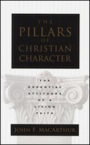 The Pillars of Christian Character: The Basic Essentials of a Living Faith