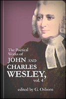 The Poetical Works of John and Charles Wesley, vol. 4