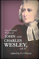 The Poetical Works of John and Charles Wesley, vol. 8