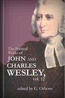 The Poetical Works of John and Charles Wesley, vol. 12