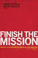Finish the Mission: Bringing the Gospel to the Unreached and Unengaged
