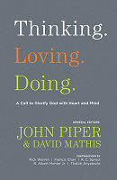 Thinking. Loving. Doing.: A Call to Glorify God with Heart and Mind