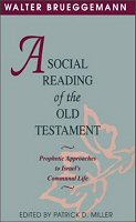 A Social Reading of the Old Testament: Prophetic Approaches to Israel's Communal Life