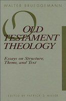 Old Testament Theology: Essays on Structure, Theme, and Text
