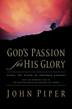 God's Passion for His Glory: Living the Vision of Jonathan Edwards